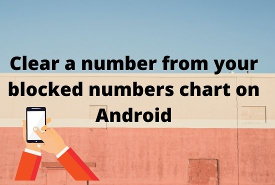 Clear a number from your blocked numbers chart on Android