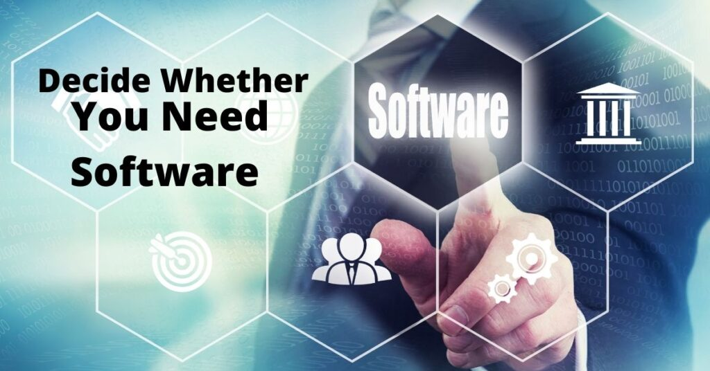 Decide Whether You Need Software
