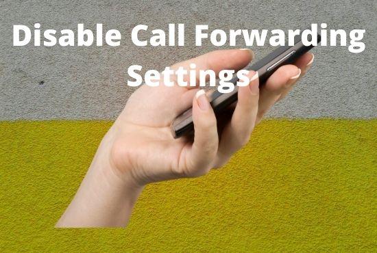 Disable Call Forwarding Settings