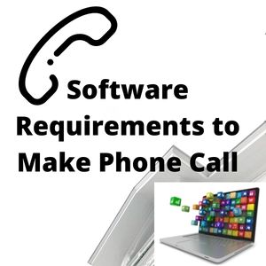 Software Requirements to Make Phone Call