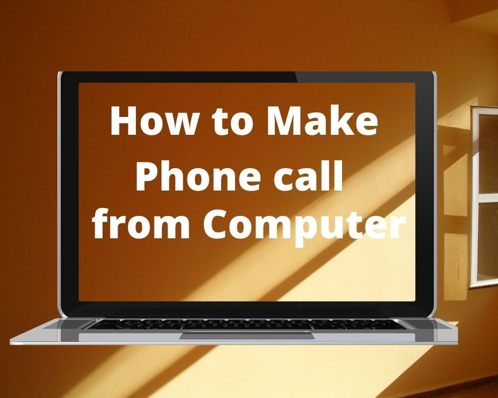 How to Make Phone Call from Computer