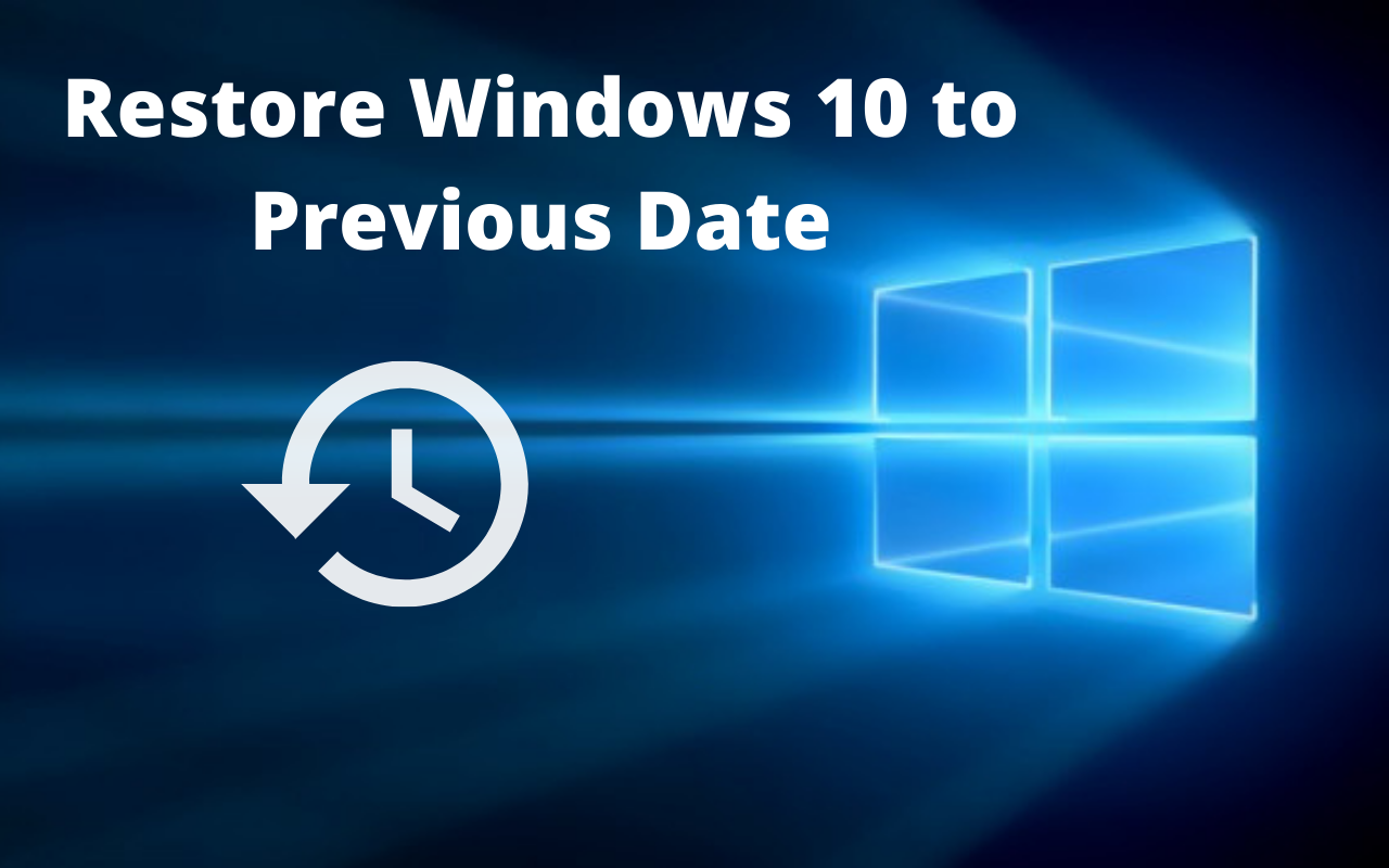 How to Restore Windows 10 to a Previous Date?