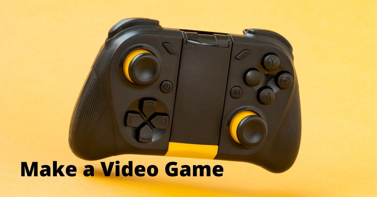 Make a Video Game