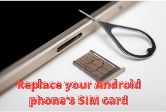Replace your Android phone's SIM card