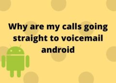 Why are my calls going straight to voicemail Android? [Solved]