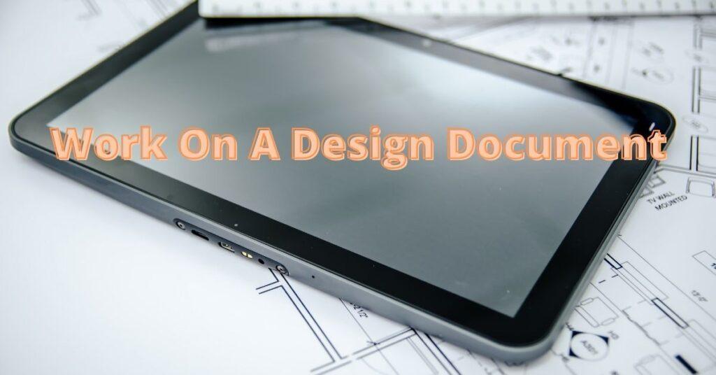Work On A Design Document